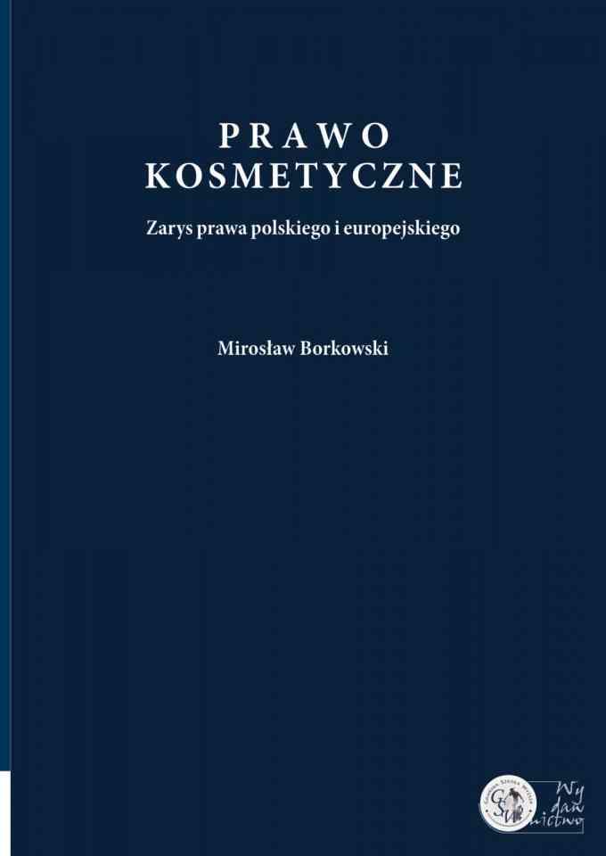 Prawo kosmetyczne. Zarys prawa polskiego i europejskiego - pierwsza strona okładki
