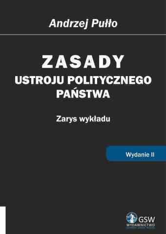 Zasady ustroju politycznego państwa. Wydanie II - pierwsza strona okładki