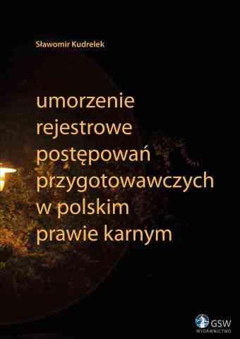 """Pierwsza strona okładki książki """"S. Kudrelek, Umorzenie rejestrowe dochodzenia w polskim procesie karnym"""""""