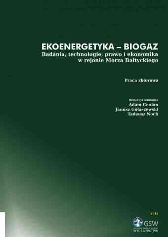 Ekoenergetyka - biogaz. Badania, technologie, prawo i ekonomika w rejonie Morza Bałtyckiego 2018 - pierwsza strona okładki